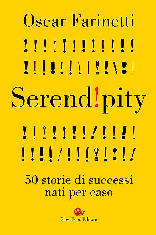 Serendipity. 50 storie di successi nati per caso di Oscar Farinetti