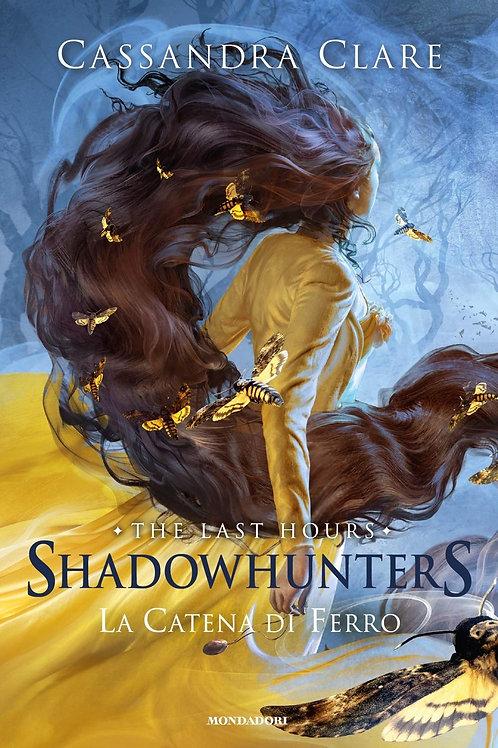 La catena di ferro. Shadowhunters. The last hours (Vol. 2) di Cassandra Clare