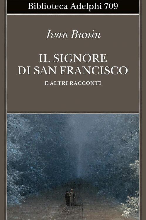 Il signore di San Francisco e altri racconti di Ivan Bunin