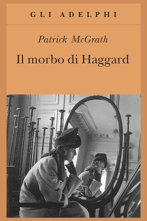 Il morbo di Haggard di Patrick Mcgrath