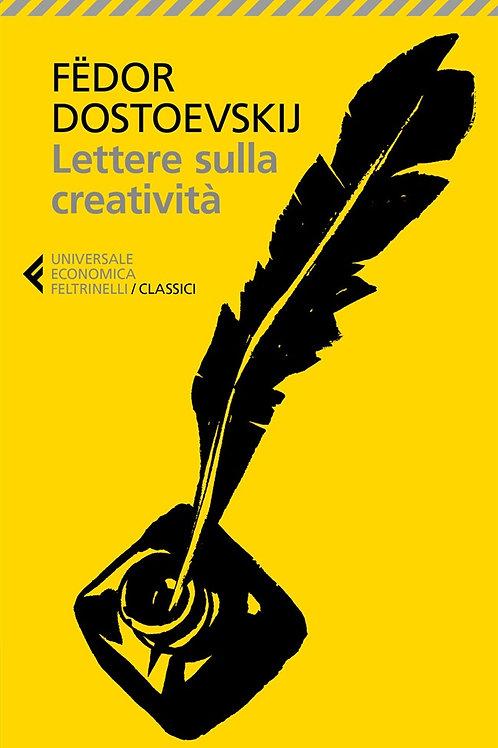 Lettere sulla creatività di Fedor M. Dostoevskij