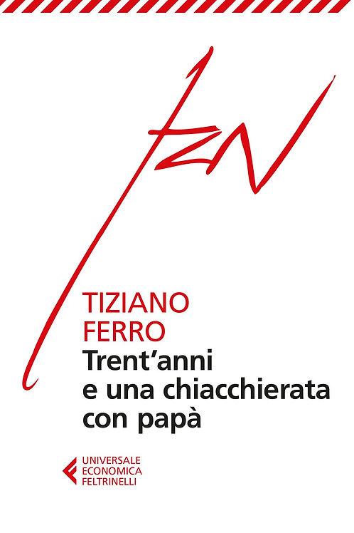 Trent'anni e una chiacchierata con papà di Tiziano Ferro