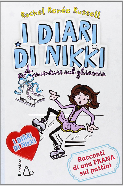 Avventure sul ghiaccio. I diari di Nikki di Rachel Renée Russell - Il Castoro