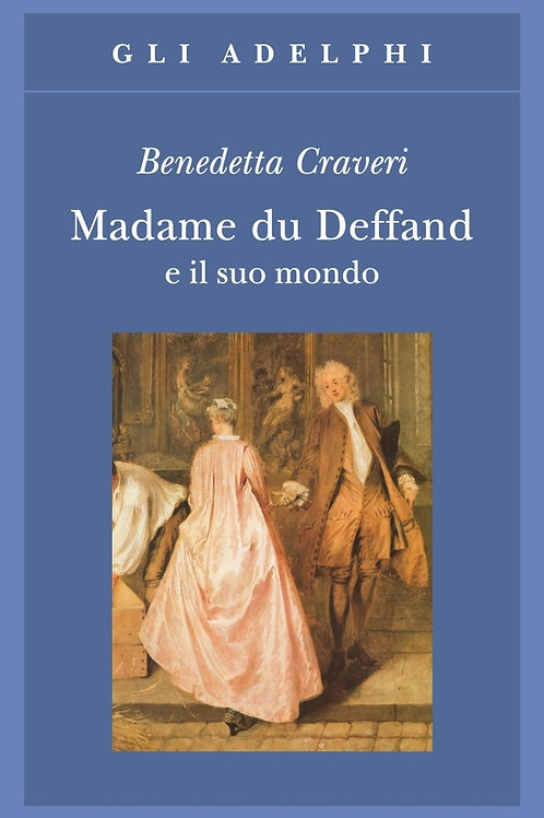 Madame du Deffand e il suo mondo di Benedetta Craveri