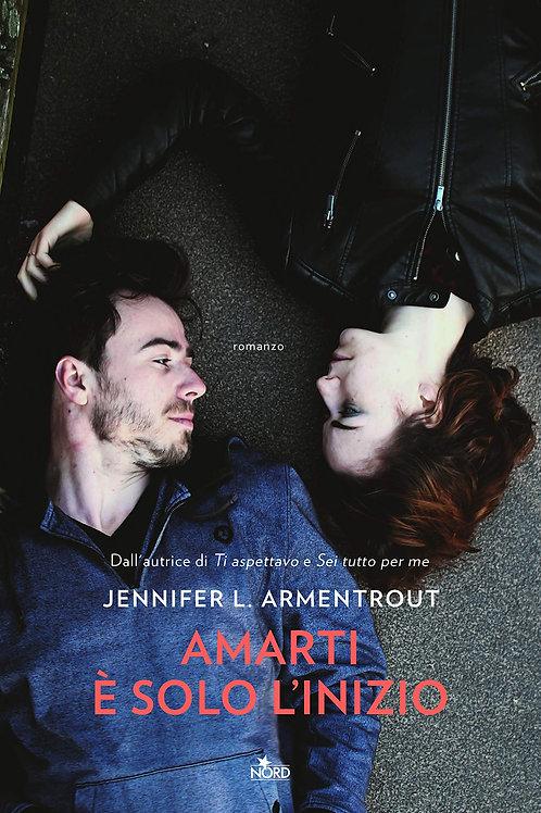 Amarti e' solo l'inizio di Armentrout Jennifer L.