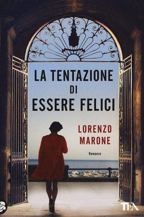 La tentazione di essere felici di Lorenzo Marone - Tea