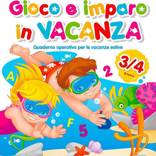 Gioco e imparo in vacanza (3-4 anni). Quaderno operativo per le vacanze estive.