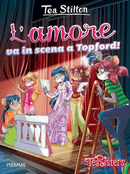 L' amore va in scena a Topford! di Tea Stilton
