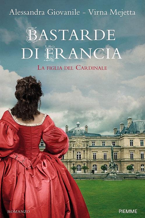 Bastarde di Francia. La figlia del cardinale di Alessandra Giovanile