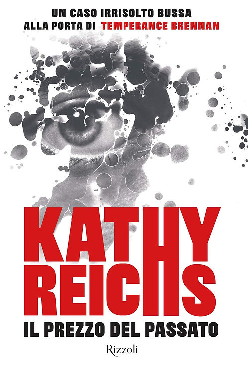 Il prezzo del passato di Kathy Reichs