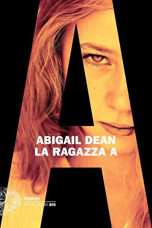 La ragazza A di Abigail Dean