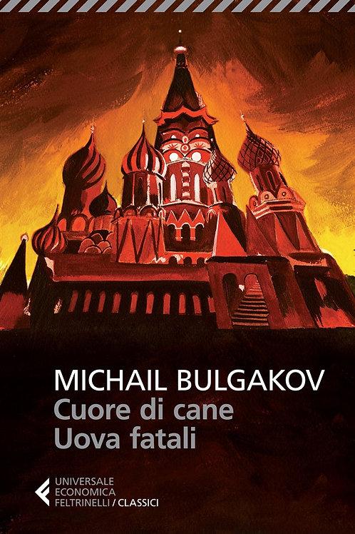 Cuore di cane-Uova fatali di Michail Bulgakov