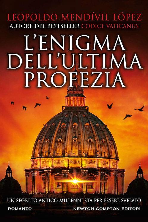 L'enigma dell'ultima profezia di Mendivil Lopez Leopoldo