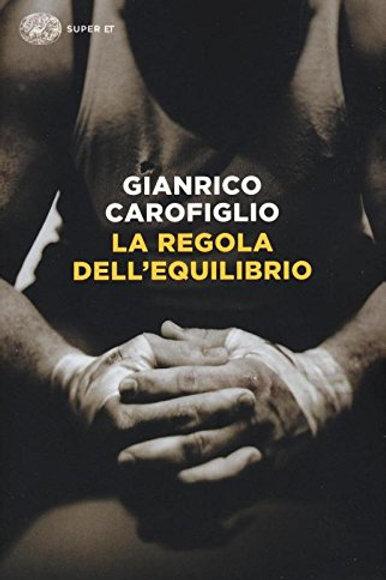 La regola dell'equilibrio di Gianrico Carofiglio - Einaudi