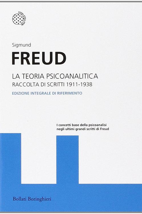 La teoria psicoanalitica. Raccolta di scritti 1911-1938 di Sigmund Freud