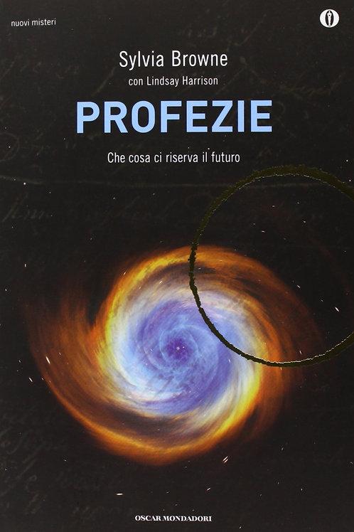 Profezie. Che cosa ci riserva il futuro di Sylvia Browne - Mondadori