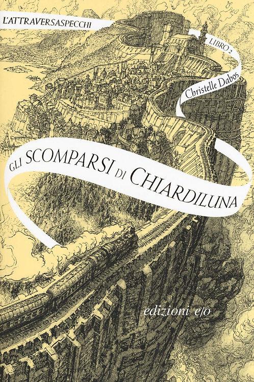 Gli scomparsi di Chiardiluna. L'Attraversaspecchi: 2 di Christelle Dabos