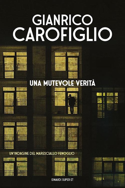 Una mutevole verità di Gianrico Carofiglio - Einaudi