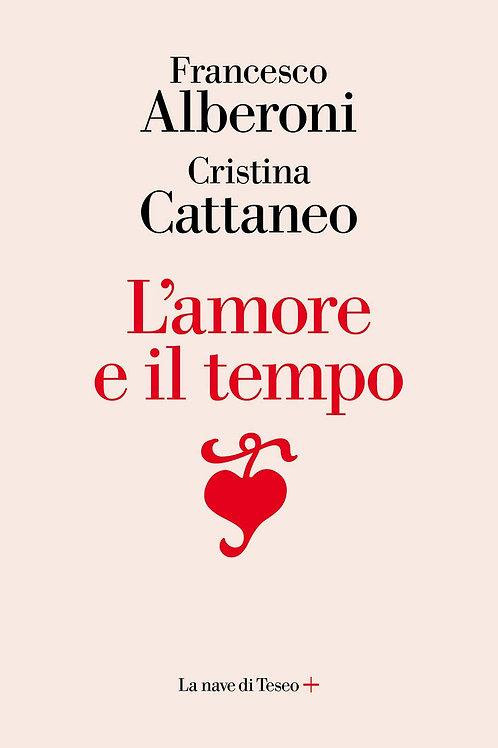 L'amore e il tempo di Francesco Alberoni e Cristina Cattaneo