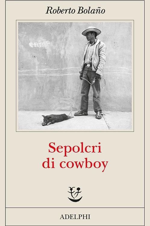 Sepolcri di cowboy di Roberto Bolano