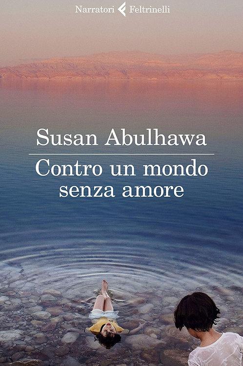 Contro un mondo senza amore di Susan Abulhawa