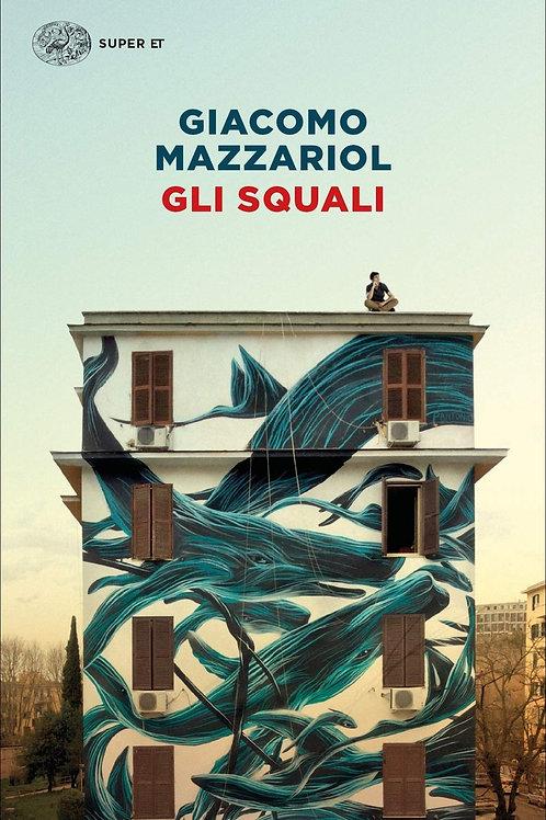 Gli squali  di Giacomo Mazzariol
