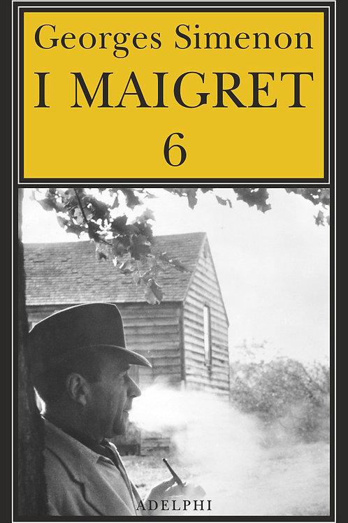 I Maigret. Vol. 6 di Georges Simenon