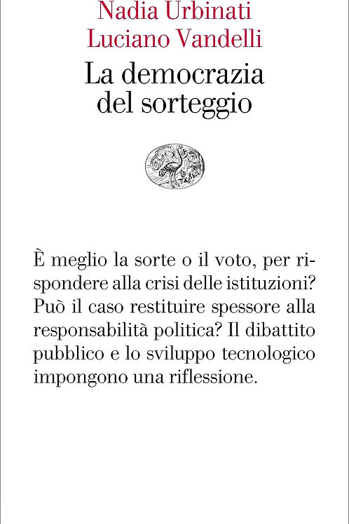 Democrazia del sorteggio di Nadia Urbinati e Vandelli Luciano