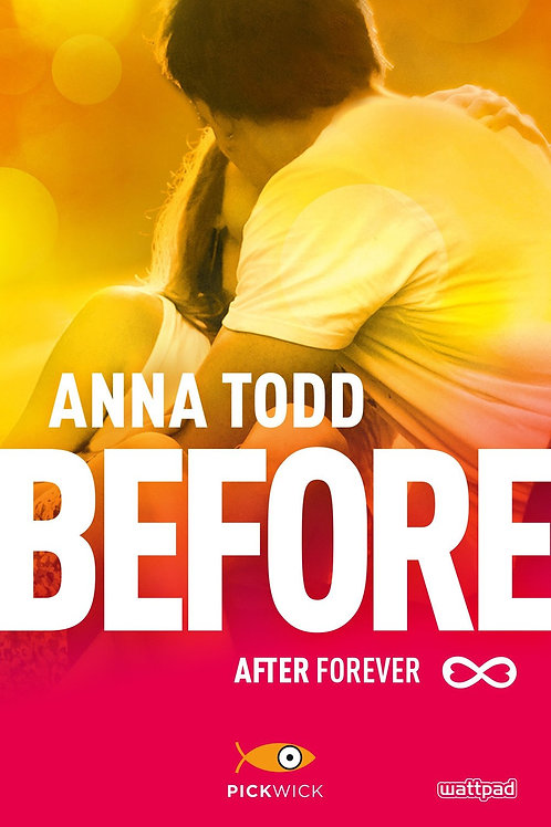 Before. After forever di Anna Todd - Pickwick