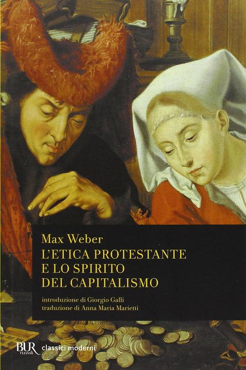 L'etica protestante e lo spirito del capitalismo di Max Weber - Rizzoli