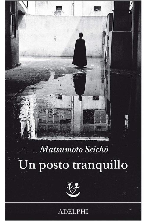 Un posto tranquillo di Matsumoto Seicho