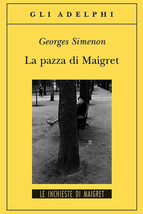 La pazza di Maigret di Georges Simenon