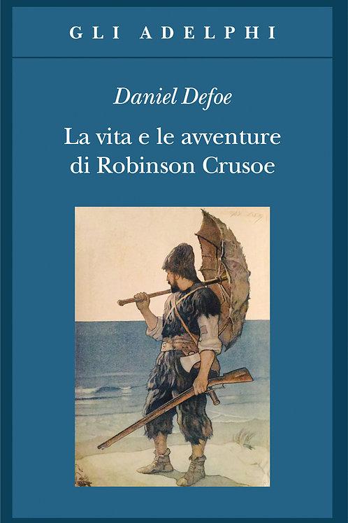 La vita e le avventure di Robinson Crusoe di Daniel Defoe