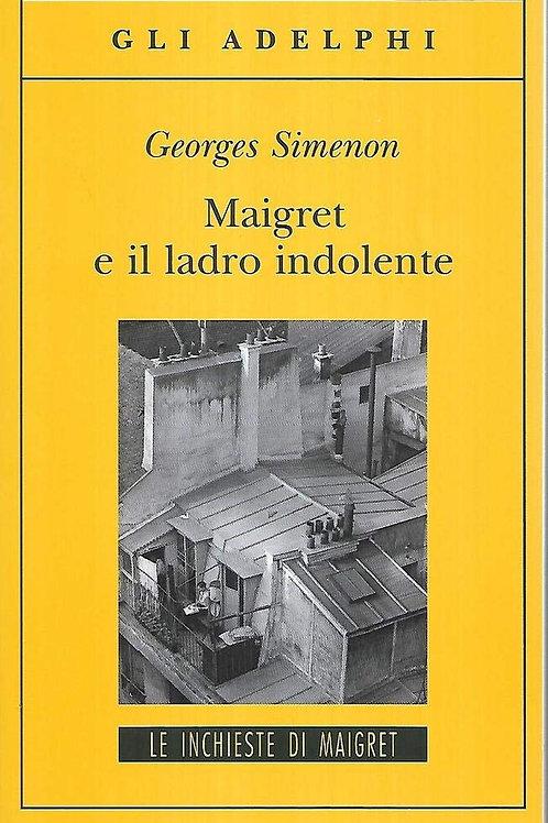 Maigret e il ladro indolente di Georges Simenon