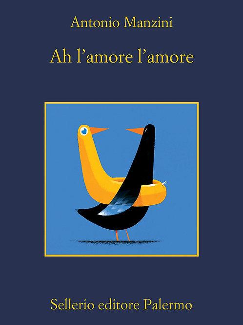 Ah l'amore, l'amore di Antonio Manzini