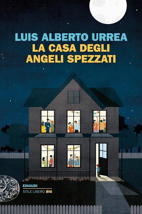 La casa degli angeli spezzati  di Alberto Urrea Luis