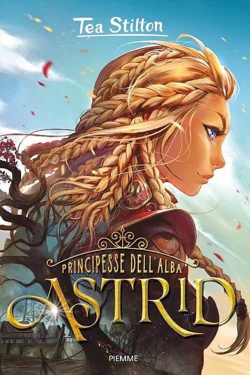 Astrid - principesse dell�alba di Tea Stilton