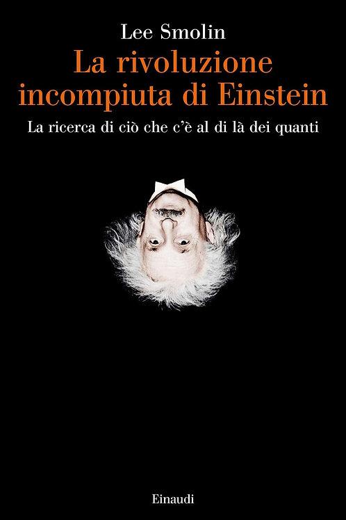 Rivoluzione incompiuta di Einstein di Smolin Lee