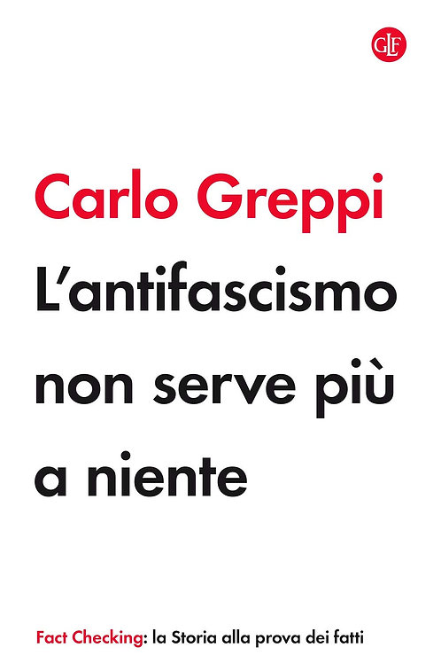 L'antifascismo non serve piu' a niente di Greppi Carlo