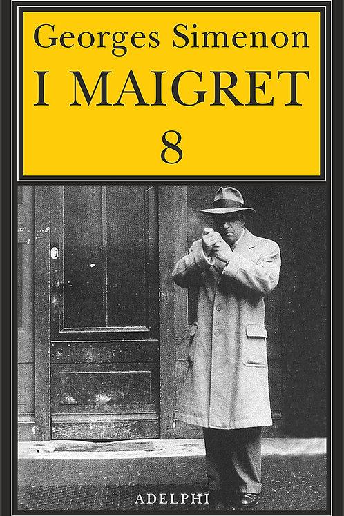 I maigret. Vol. 8 di Georges Simenon