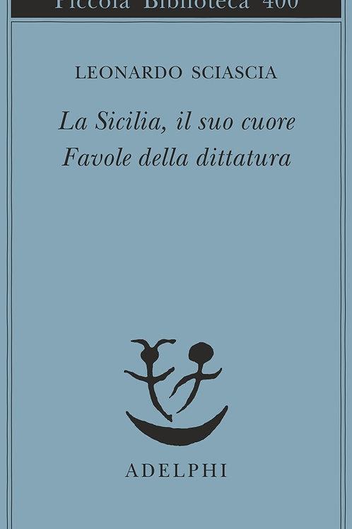 La sicilia, il suo cuore-favole della dittatura di Leonardo Sciascia