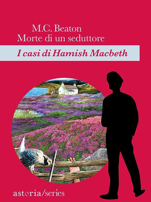 Morte di un seduttore. I casi di hamish macbeth di Beaton M. C.