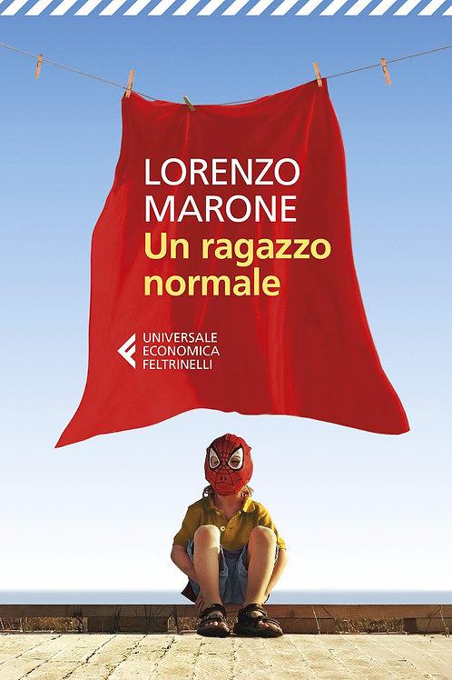 Un ragazzo normale di Lorenzo Marone - Feltrinelli (Aut