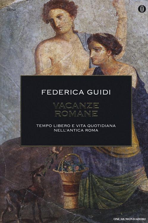 Vacanze romane di Federica Guidi - Mondadori