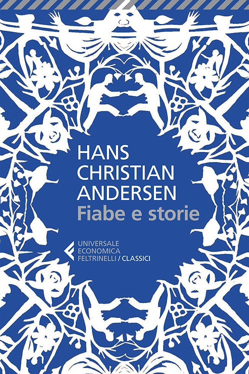 Fiabe e storie. Ediz. integrale di Hans Christian Andersen