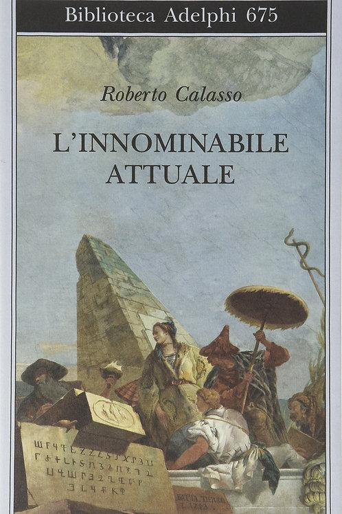 L'innominabile attuale di Roberto Calasso