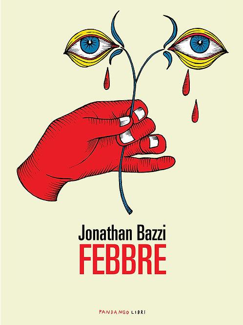 Febbre di Jonathan Bazzi - Fandango