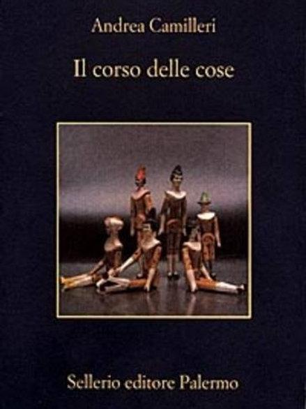 Il corso delle cose di Andrea Camilleri - Sellerio