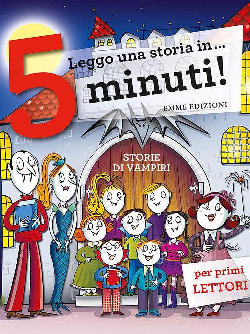 Storie di vampiri. Leggo una storia in... 5 minuti! Ediz. A colori