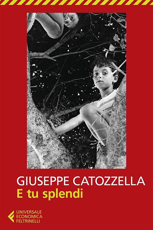 E tu splendi di Giuseppe Catozzella